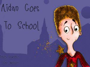 Aiden goes to school