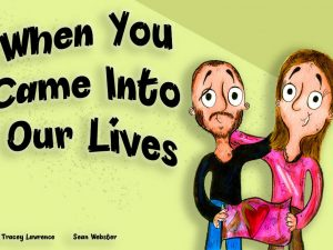 When you came into our lives - Mum and Dad