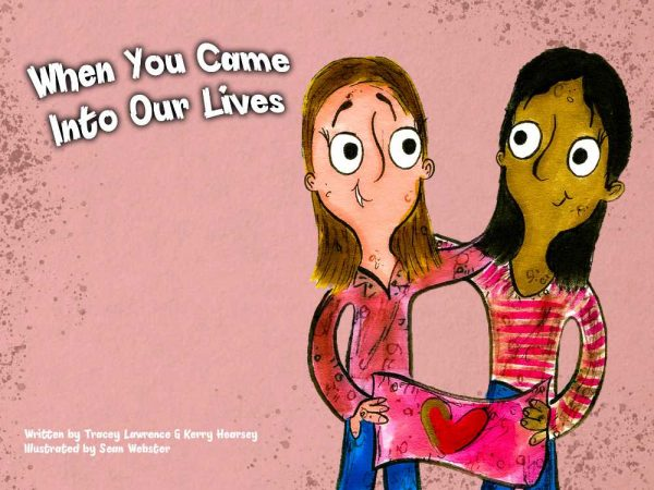 When You Came Into Our Lives - Mum + Mum